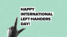 Happy International Left-Handers Day!