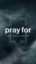 Pray for the Gulf Coast