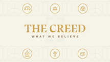 The Creed: What We Believe