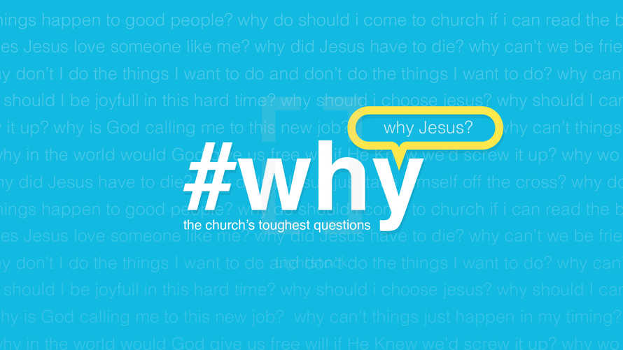 Why: The Church's Toughest Questions - Sermon Series Design