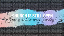 Church is open! Join us online this Sunday Slide!