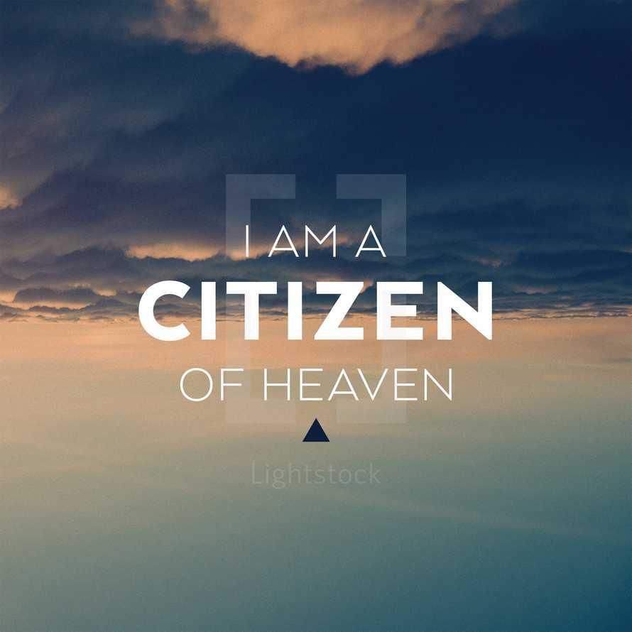 I am a citizen of heaven.