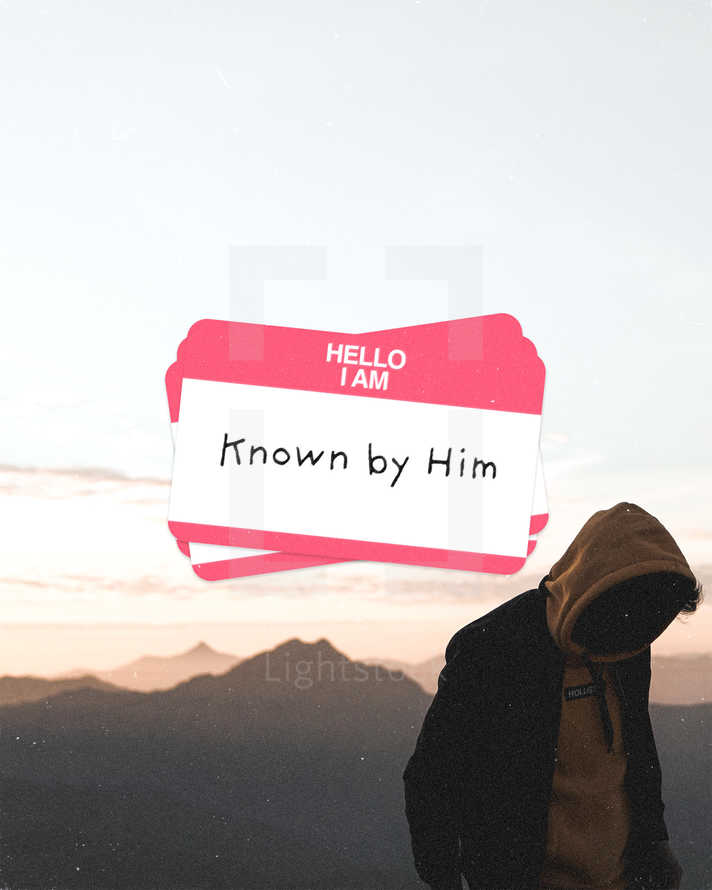 Hello I am: Known by Him