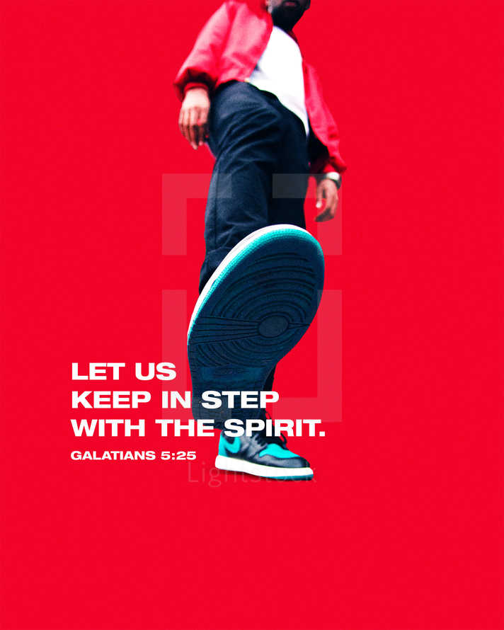 Let us keep in step with the Spirit. – Galatians 5:25