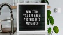 What did you get from yesterday's message?