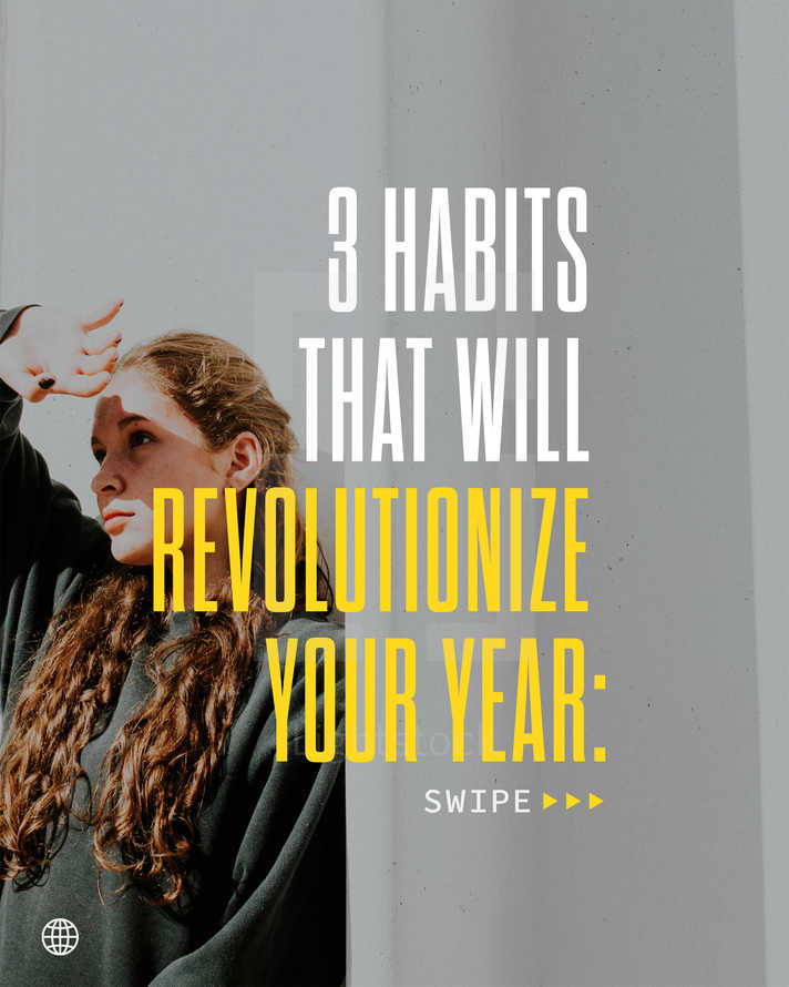3 habits that will revolutionize your year: Pray before worrying. Thank before complaining. Love before judging.