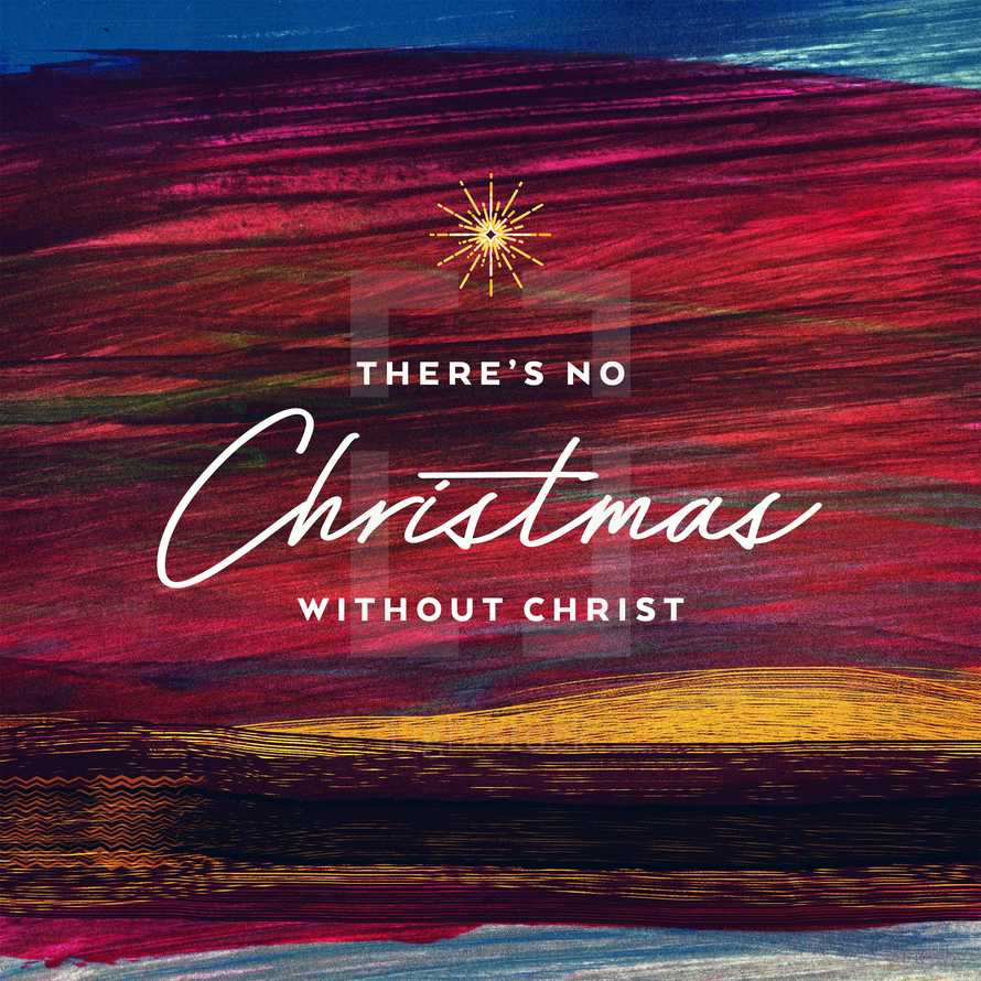 There's no Christmas without Christ