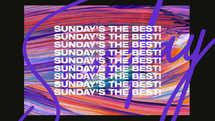 Sunday's the best!