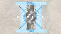2 Samuel: Rebellion and Mercy