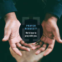 Prayer request? We'd love to pray with you.