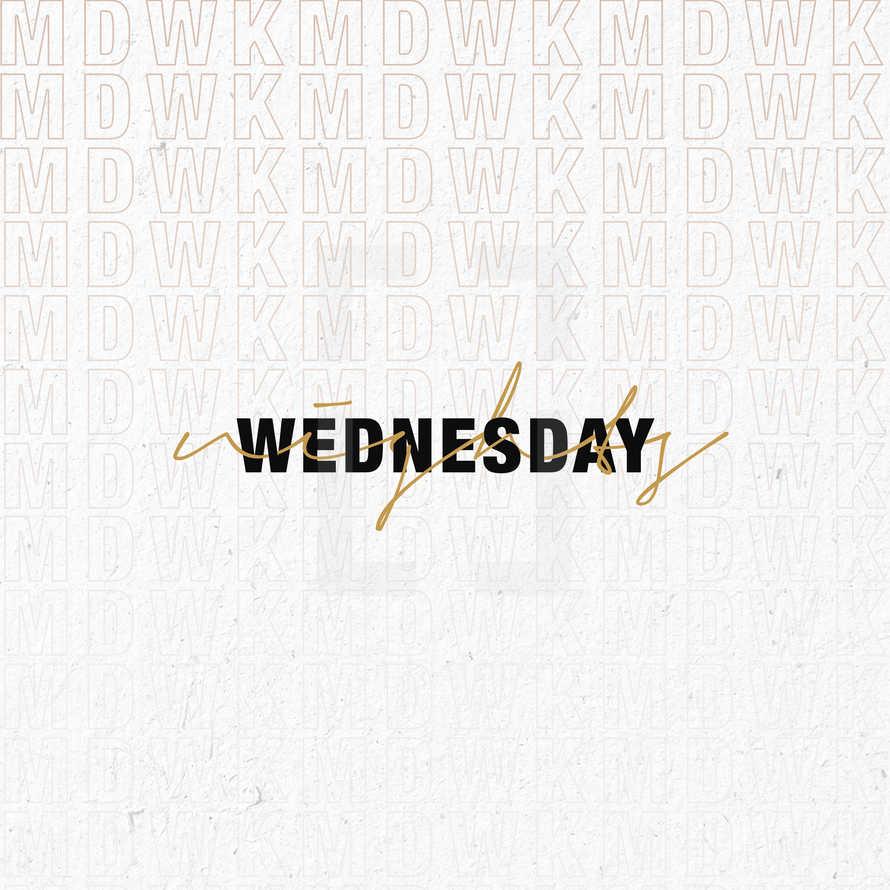 Wednesday nights. Midweek.