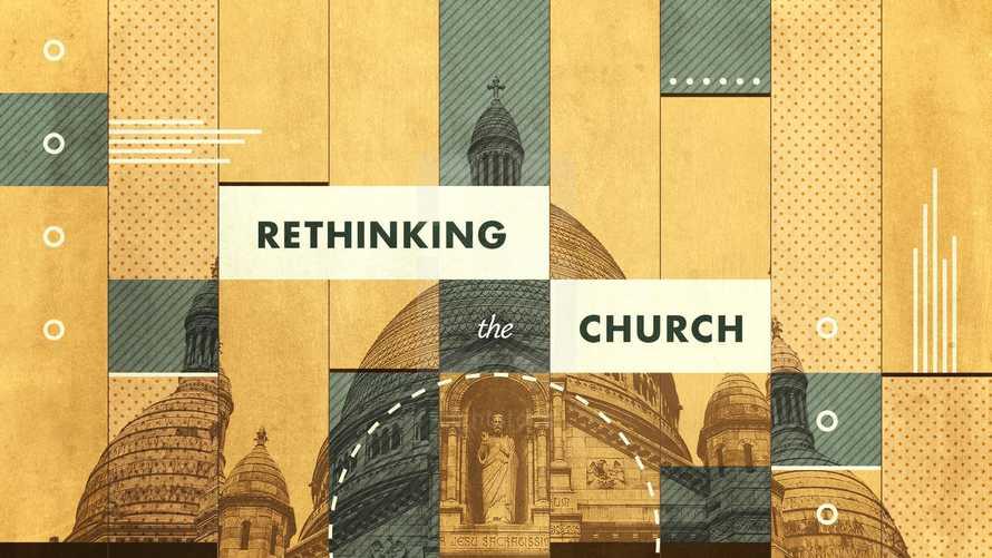 Rethinking The Church