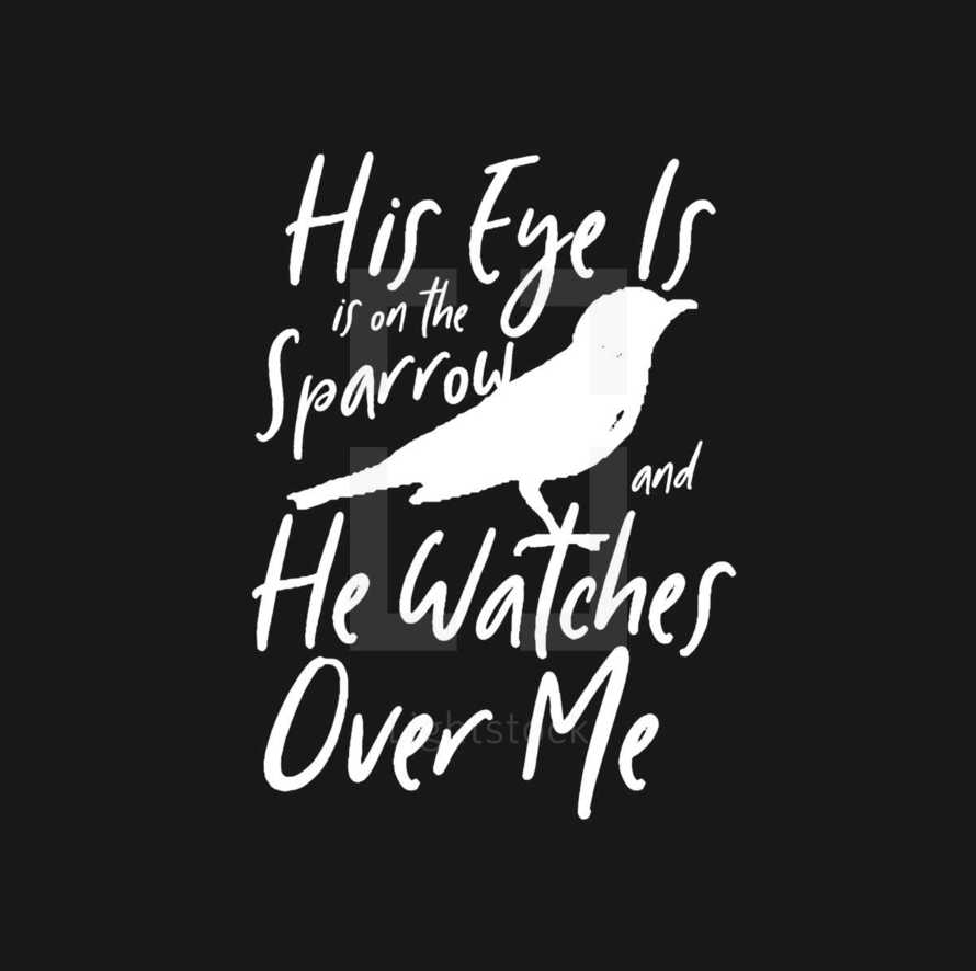 His Eye is on the sparrow and he watches over me song lyrics