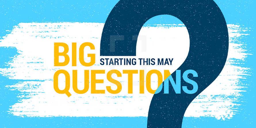 Big Questions - Sermon Series - Slides