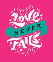 Love never fails hand drawn lettering