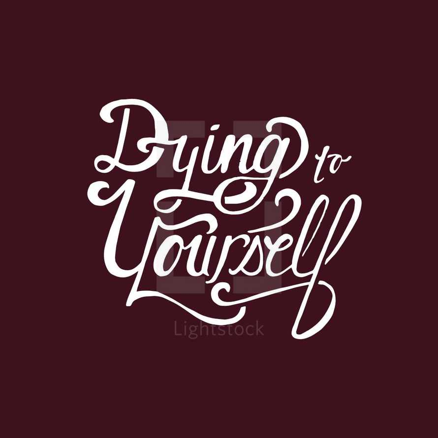 Dying to Yourself