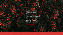 Sign up to serve this Christmas.