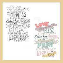 Matthew 5:44, Love your enemies bless them that curse you do good to them that hate you pray for those who persecute you