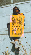 If you could add your own book in the Bible, what would it be titled?