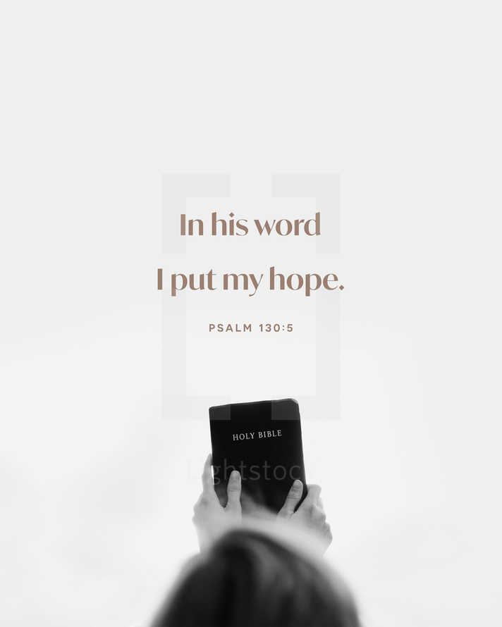 In his word I put my hope. – Psalm 130:5