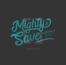 Mighty to Save Zephaniah 3:17 Typography
