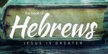 Hebrews Sermon Series