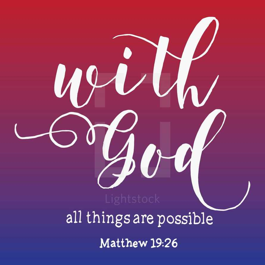 with God all things are possible, Matthew 19:26