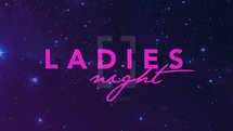 Ladies Night – Youth Big Event Night