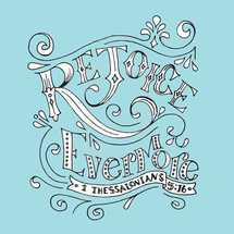 rejoice evermore 1 Thessalonians 5:16