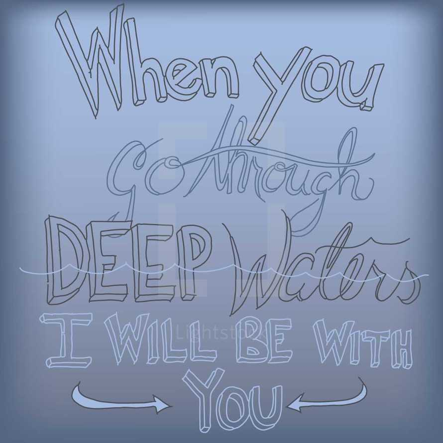 When you go through deep waters I will be with you