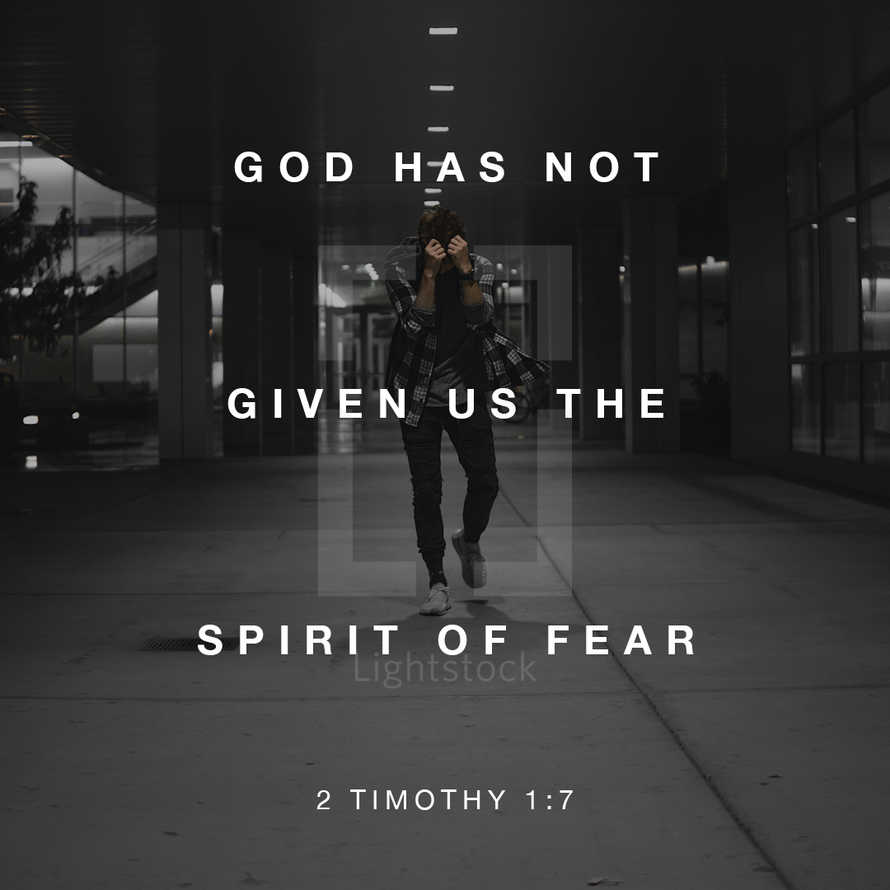 No Fear Scripture Graphic. 2 Timothy 1.7.
