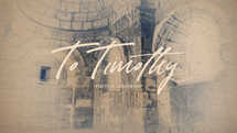To Timothy: Spiritual Leadership