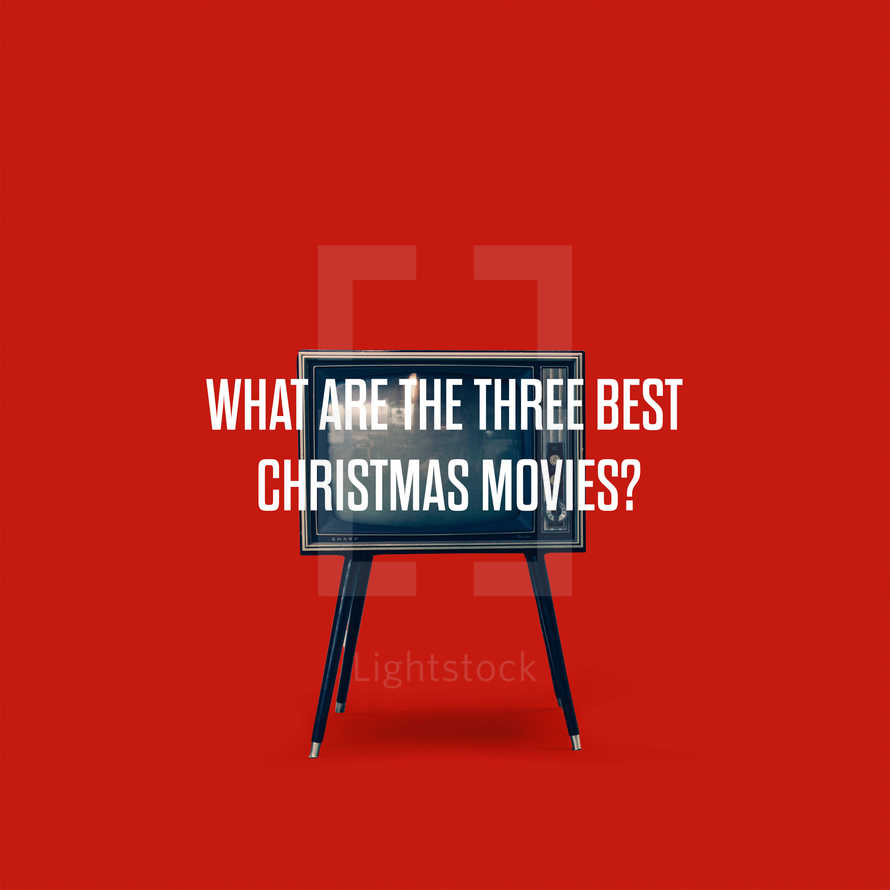 What are the three best Christmas movies?