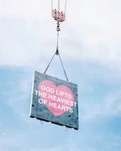 God lifts the heaviest of hearts