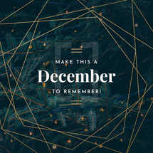 Make this a December to remember!