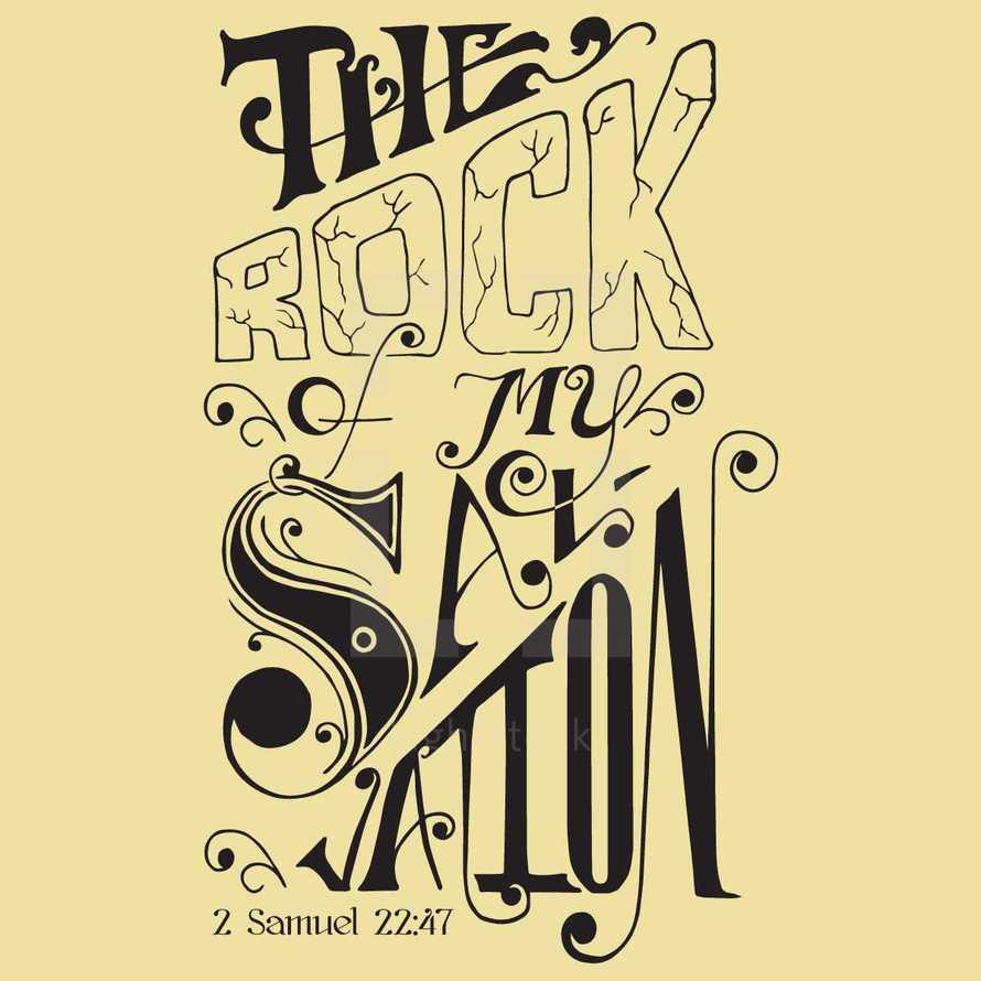 The rock of my salvation 2 Samuel 22:47