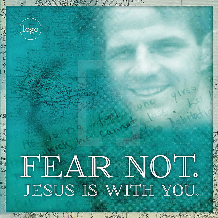 Fear Not: Jesus Is With You