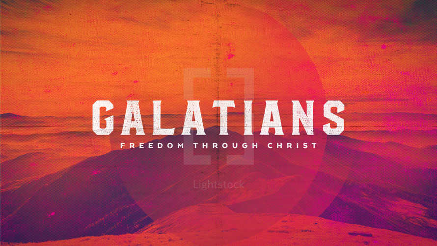Galatians: Freedom Through Christ