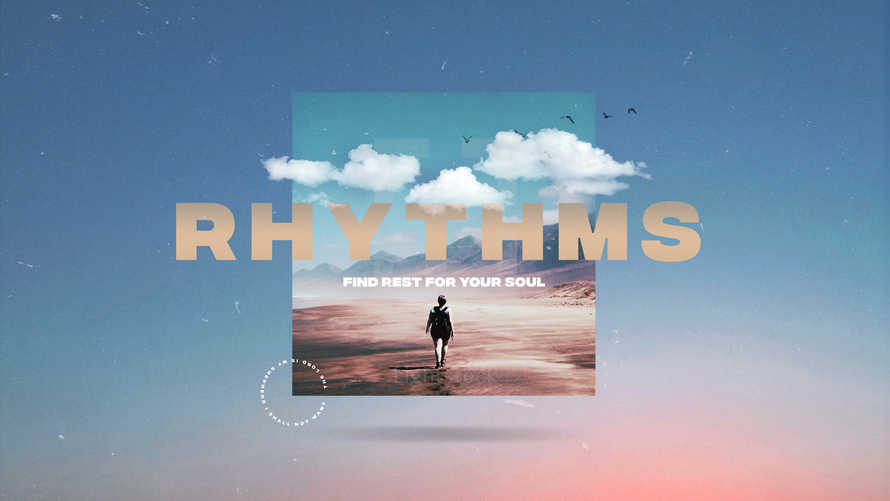 Rhythms: Find Rest For Your Soul