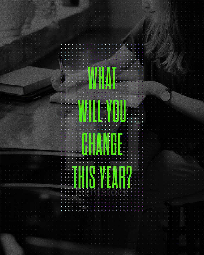 What will you change this year?
