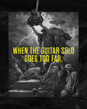 When the guitar solo goes too far.