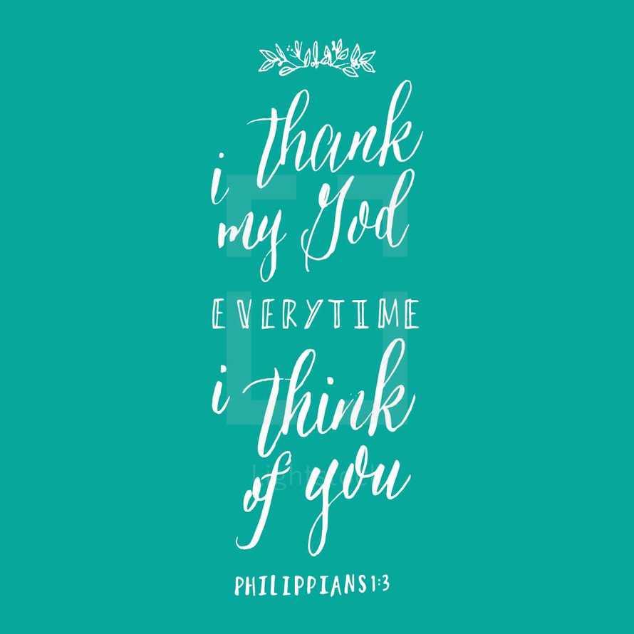 I thank my God overtime I think of you, Philippians 1:3