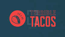 Terrible Tacos