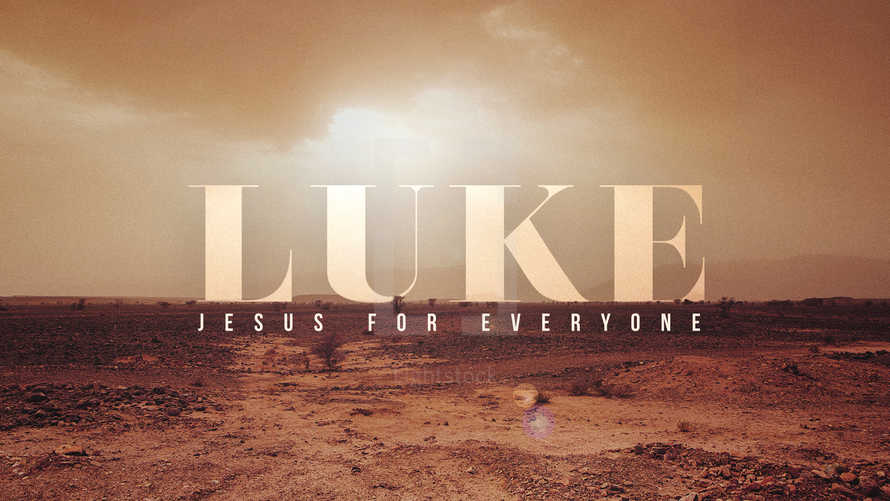 Luke: Jesus For Everyone