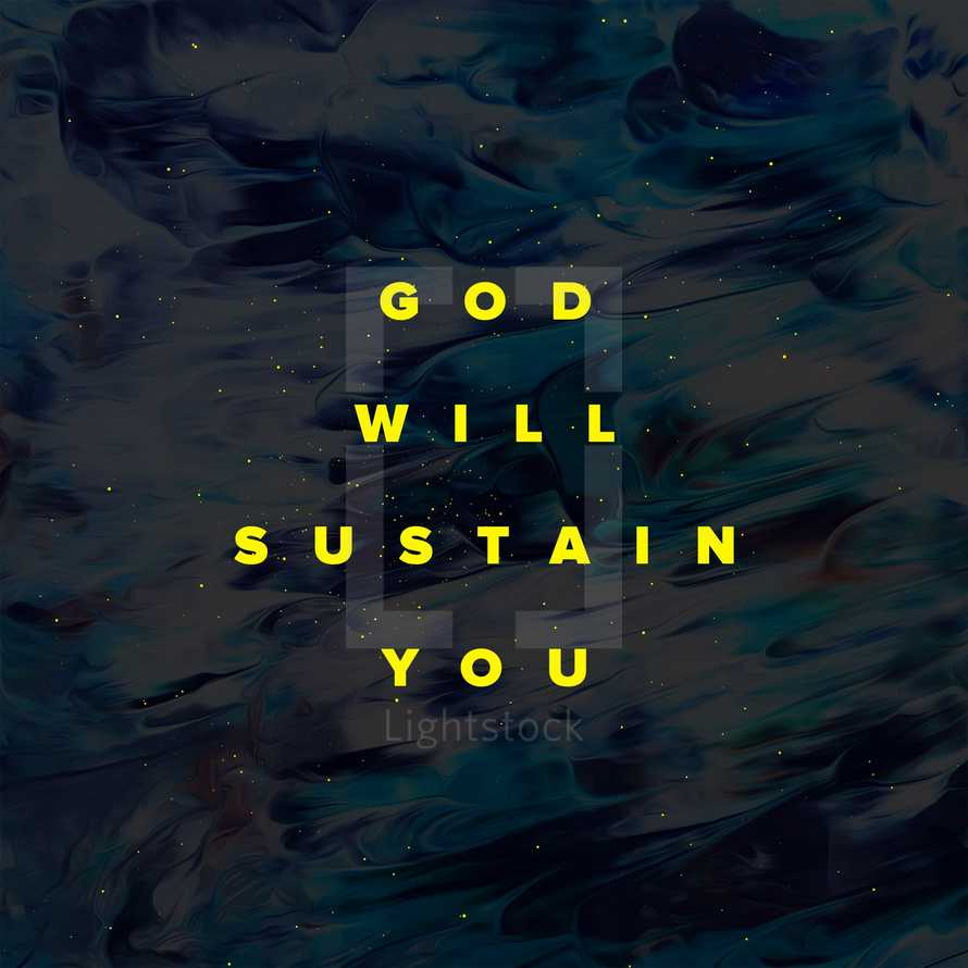 God will sustain you.