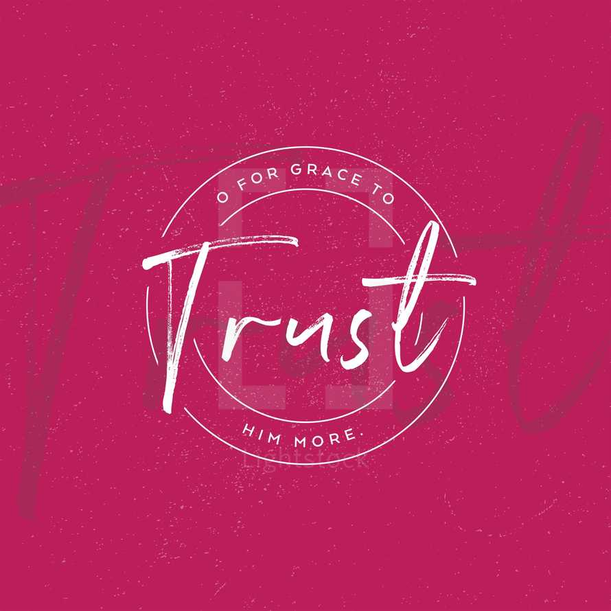 O for grace to trust Him more.