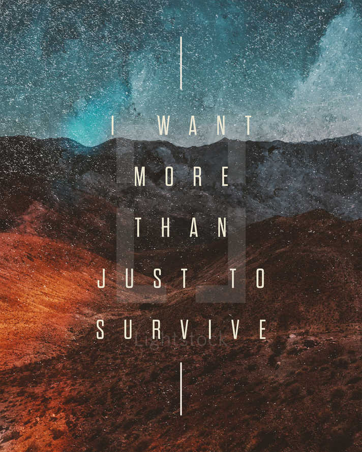 I want more than just to survive