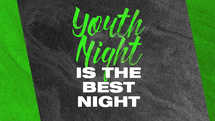 Youth night is the best night