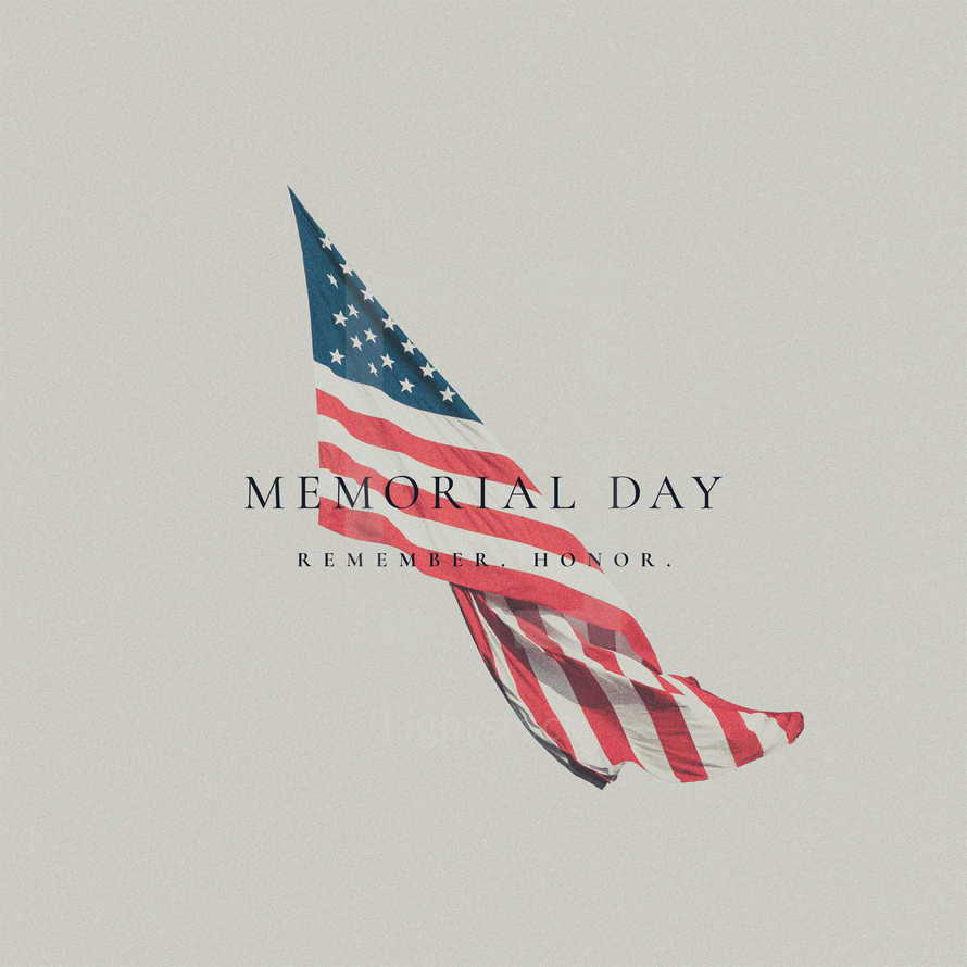 Memorial Day. Remember. Honor.