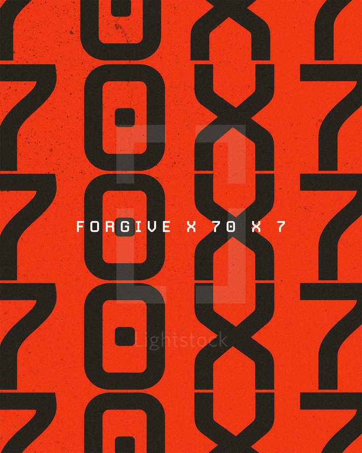 Forgive x 70 x 7